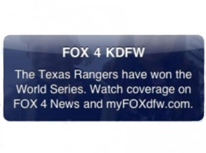 KDFW in Dallas erroneously sent out a text saying the Rangers had won the World Series.